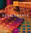 The Weaver's Studio: Doubleweave, Moore, Jennifer