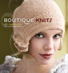 Boutique Knits: 2+ Must-have Accessories, Irwin, Laura