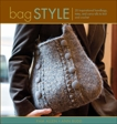 Bag Style: 20 Inspirational handbags, totes, and carry-alls to knit and crochet, Budd, Ann & Allen, Pam