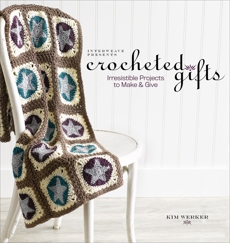 Interweave Presents Crocheted Gifts: Irresistilbe Projects to Make and Give, Werker, Kim