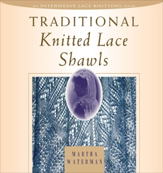 Traditional Knitted Lace Shawls, Waterman Nichols, Martha