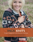 Inca Knits: Designs Inspired by South American Folk Traditions, Isager, Marianne