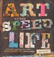 Art at the Speed of Life: motivation + inspiration for making mixed-media art every day, Carriker, Pam