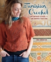 The New Tunisian Crochet: Contemporary Designs from Time-Honored Traditions, Ohrenstein, Dora