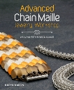 Advanced Chain Maille Jewelry Workshop: Weaving with Rings and Scale Maille, Karon, Karen