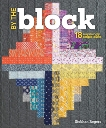By the Block: 18 Surprisingly Simple Quilts, Rogers, Siobhan