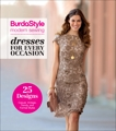 BurdaStyle Modern Sewing - Dresses For Every Occasion,