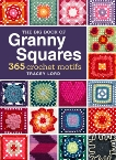 The Big Book of Granny Squares: 365 Crochet Motifs, Lord, Tracey