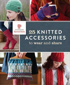 Interweave Favorites - 25 Knitted Accessories to Wear and Share, Interweave