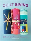 Quilt Giving: 19 Simple Quilt Patterns to Make and Give, Fisher, Deborah