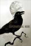 Supernatural Noir, Evenson, Brian