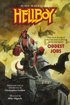 Hellboy: Oddest Jobs, Mignola, Mike