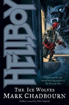 Hellboy: The Ice Wolves, Chadbourn, Mark