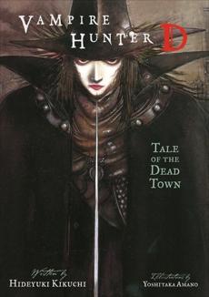 Vampire Hunter D Volume 4: Tale of the Dead Town, Kikuchi, Hideyuki