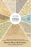 Letters from the Yoga Masters: Teachings Revealed through Correspondence from Paramhansa Yogananda, Ramana Maharshi, Swami Sivananda, and Others, McConnell, Marion (Mugs)