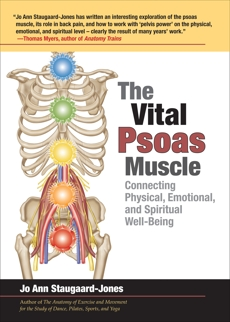 The Vital Psoas Muscle: Connecting Physical, Emotional, and Spiritual Well-Being, Staugaard-Jones, Jo Ann