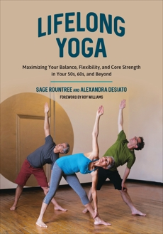 Lifelong Yoga: Maximizing Your Balance, Flexibility, and Core Strength in Your 50s, 60s, and Beyond, DeSiato, Alexandra
