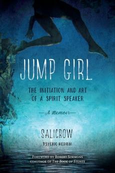 Jump Girl: The Initiation and Art of a Spirit Speaker--A Memoir