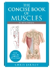 The Concise Book of Muscles, Fourth Edition, Jarmey, Chris