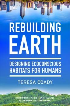 Rebuilding Earth: Designing Ecoconscious Habitats for Humans, Coady, Teresa