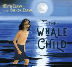 The Whale Child, Egawa, Keith & Egawa, Chenoa