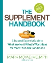 The Supplement Handbook: A Trusted Expert's Guide to What Works & What's Worthless for More Than 100 Conditions, Moyad, Mark & Lee, Janet