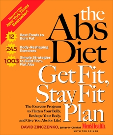 The Abs Diet Get Fit, Stay Fit Plan: The Exercise Program to Flatten Your Belly, Reshape Your Body, and Give You Abs for Life!, Spiker, Ted & Zinczenko, David & Zinczenko, David