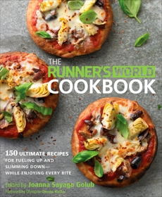 The Runner's World Cookbook: 150 Ultimate Recipes for Fueling Up and Slimming Down--While Enjoying Every Bite, Editors of Runner's World Maga & Golub, Joanna Sayago
