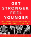 Get Stronger, Feel Younger: The Cardio and Diet-Free Plan to Firm Up and Lose Fat, Westcott, Wayne & Reinl, Gary