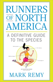 Runners of North America: A Definitive Guide to the Species, Remy, Mark