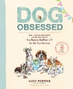 Dog Obsessed: The Honest Kitchen's Complete Guide to a Happier, Healthier Life for the Pup You Love, Postins, Lucy & Durand, Sarah