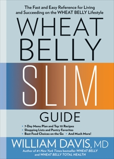 Wheat Belly Slim Guide: The Fast and Easy Reference for Living and Succeeding on the Wheat Belly Lifestyle, Davis, William