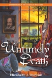 Untimely Death: A Shakespeare in the Catskills Mystery, Duncan, Elizabeth J.