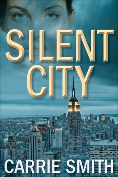 Silent City: A Claire Codella Mystery, Smith, Carrie
