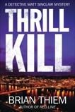 Thrill Kill: A Matt Sinclair Mystery, Thiem, Brian