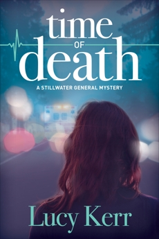 Time of Death: A Stillwater General Mystery, Kerr, Lucy