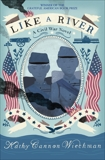Like a River: A Civil War Novel, Wiechman, Kathy Cannon