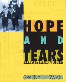 Hope and Tears: Ellis Island Voices, Swain, Gwenyth