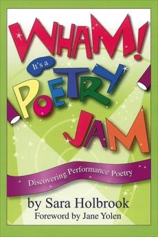 Wham! It's a Poetry Jam, Holbrook, Sara E.