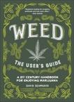 Weed: The User's Guide: A 21st Century Handbook for Enjoying Marijuana, Schmader, David