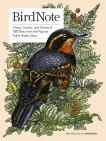 BirdNote: Chirps, Quirks, and Stories of 100 Birds from the Popular Public Radio Show,
