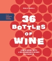 36 Bottles of Wine: Less Is More with 3 Recommended Wines per Month Plus Seasonal Recipe Pairings, Zitarelli, Paul