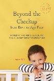 Beyond the Checkup from Birth to Age Four: A Pediatrician's Guide to Calm, Confident Parenting, Voytas, Luke
