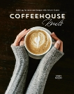 Coffeehouse Knits: Knitting Patterns and Essays with Robust Flavor,