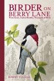 Birder on Berry Lane: Three Acres, Twelve Months, Thousands of Birds, Tougias, Robert