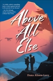 Above All Else, Levy, Dana Alison