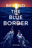 Beyond the Blue Border, Linke, Dorit