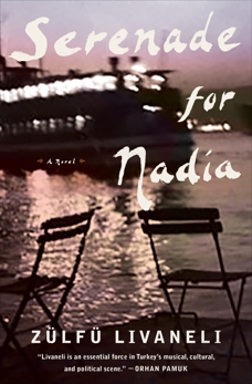 Serenade for Nadia: A Novel, LIVANELI, ZÜLFÜ