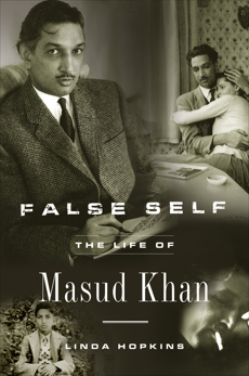 False Self: The Life of Masud Khan
