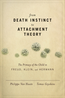 From Death Instinct to Attachment Theory, Van Haute, Philippe & Geyskens, Tomas